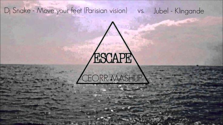 (CEORR MASHUP) Escape. Jubel - Klingande vs. Dj Snake - Move Your Feet (...