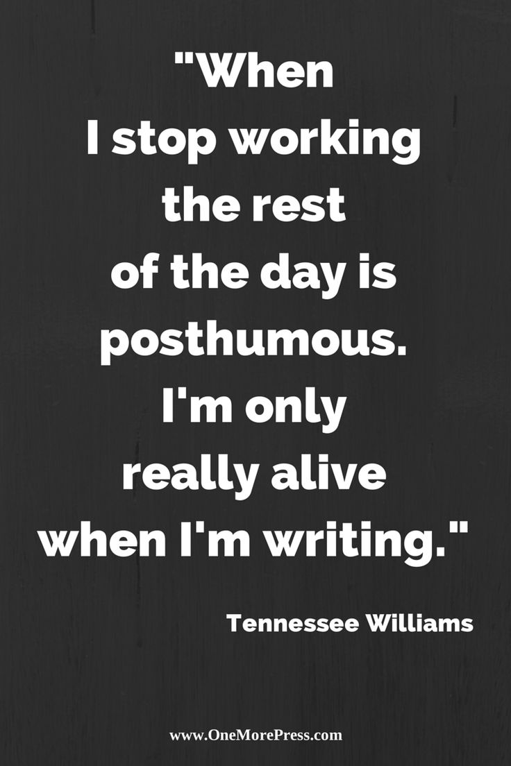 17 best images about tennessee williams tennessee when i stop working the rest of the day is posthumous i m only really alive when i m writing tennessee williams