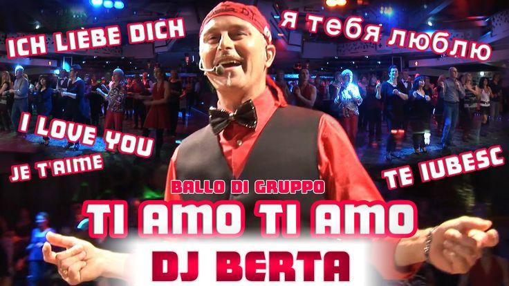 Balli di gruppo 2015 - DJ BERTA - TI AMO TI AMO - Nuovo tormentone 2014 ...