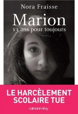 Découvrez Marion, 13 ans pour toujours, de Nora Fraisse sur Booknode, la communauté du livre