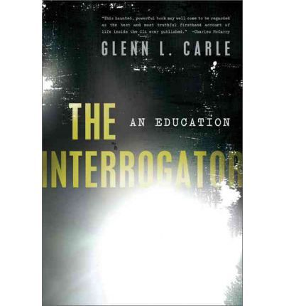 A confession from a senior CIA operative who led the interrogation against one of the most high profile CIA catches, a senior Al Qa'ida man who was thought to hold the key to finding Bin laden.Interrogative Hardback, Finding Bins, An Education, Cia Catching, Senior Cia, Book, High Profile, Bins Laden, Profile Cia