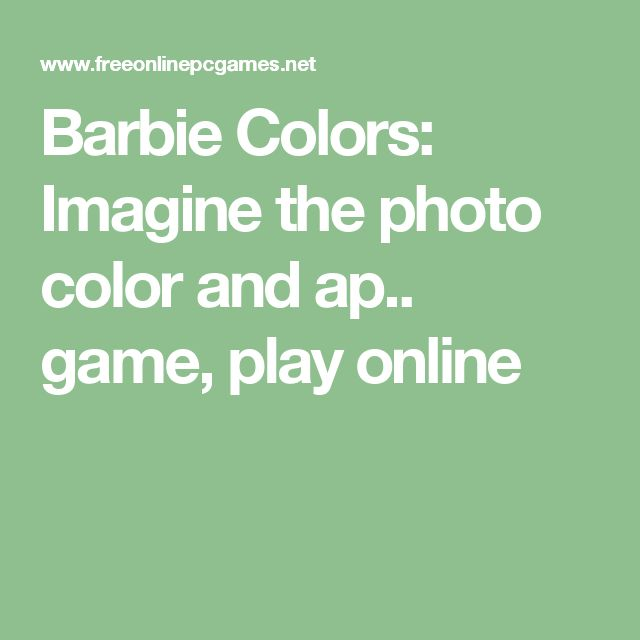 Barbie Colors: Imagine the photo color and ap.. game, play online