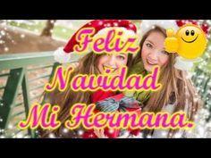 Feliz Navidad para una Hermana | Videos de Feliz Navidad para Compartir - YouTube