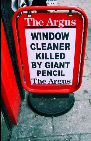 The local newspaper for Brighton & Hove is The Argus. One of their headlines: 'Window Cleaner Killed By Giant Pencil'