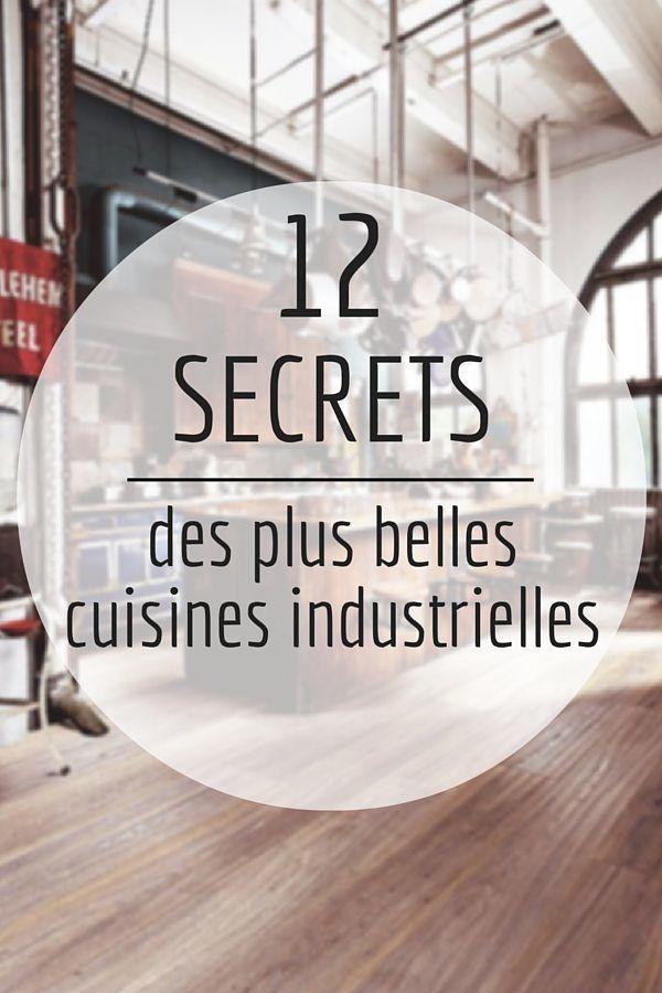 12 Secrets des Plus Belles Cuisines Industrielles http://www.homelisty.com/secrets-cuisines-industrielles/