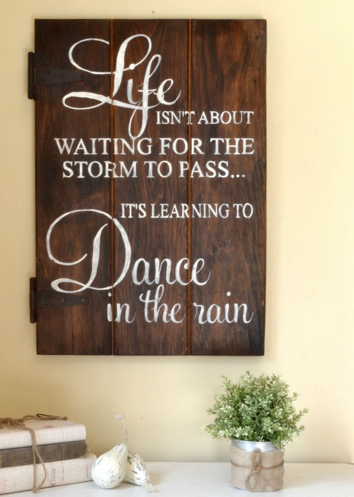 "Wooden Sign Sayings and Quotes | Dance In The Rain"" Wood Sign {customizable} 