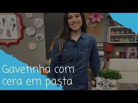 Como fazer uma gavetinha com cera em pasta - 24/07/17 - YouTube