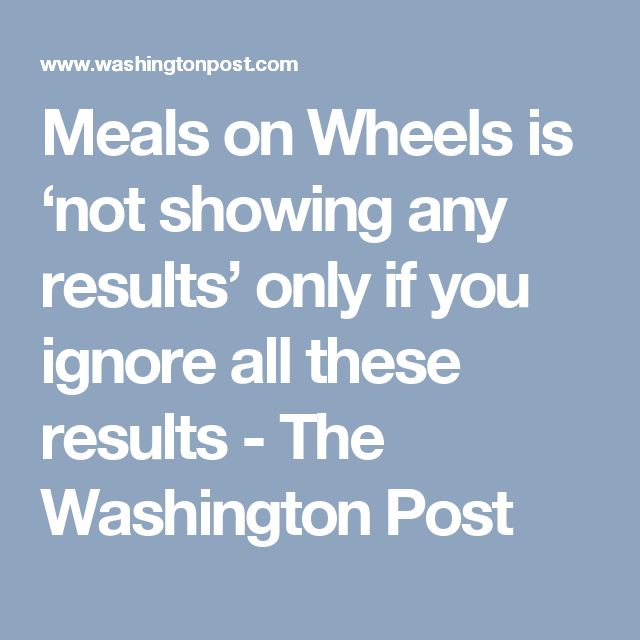 Meals on Wheels is 'not showing any results' only if you ignore all these results - The Washington Post