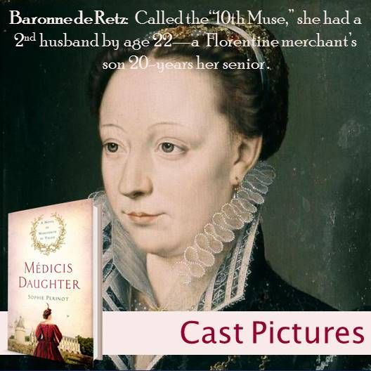 When Margot joined her mother's household she was immersed in a sea of beautiful and accomplished women (Catherine collected the best). Claude Catherine de Clermont, Dame de Dampierre and Baronne de Retz was quickly made the Princess' gouvernante. The Baronne was ten years older than Margot – her star pupil. While Margot was instructed to model herself upon the Baronne (and in many ways she did), the Princess quickly fell under the sway of a more adventurous lady.  ‪#‎LadiesoftheValoisCourt