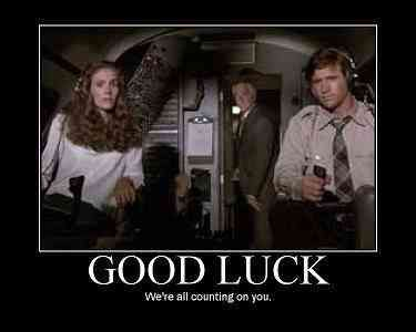 5a6baa26f3bff21d4e7ffa2d5c262649 airplane movie quotes good luck quotes good luck we're all counting on you make with the funny,Funny Airplane Memes Movie