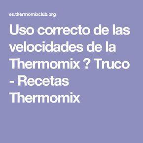 Uso correcto de las velocidades de la Thermomix ? Truco - Recetas Thermomix