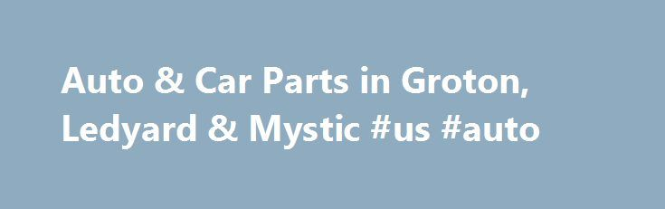 Auto & Car Parts in Groton, Ledyard & Mystic #us #auto http://nigeria.remmont.com/auto-car-parts-in-groton-ledyard-mystic-us-auto/  #bumper to bumper auto parts # Welcome to Bumper to Bumper Auto Parts Specialists At Bumper to Bumper, we offer a full line of car parts and accessories for every type of vehicle. We have been in service for more than 10 years offering the auto parts our customers need in Mystic, Ledyard, Groton, and the surrounding areas. We have every type of car part your…