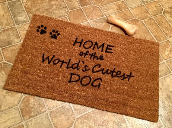 Dog Doormat, Home Of The Worldu0027s Cutest Dog Doormat, Custom Doormats,  Doormats With Sayings, Dog Lover Door Mat, Funny Door Mat, Animal Paws