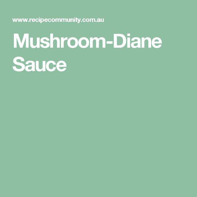 Mushroom-Diane Sauce
