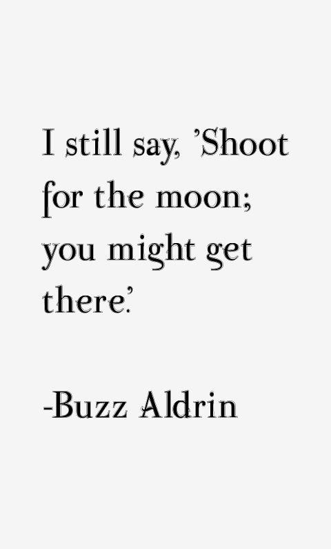 — Buzz Aldrin