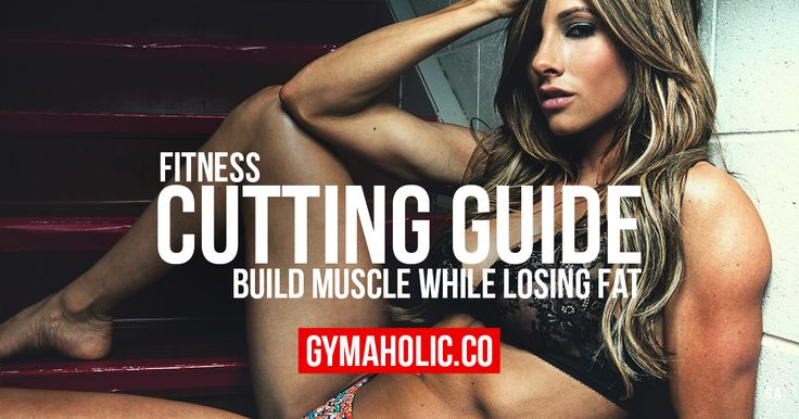 Build muscle while losing fat