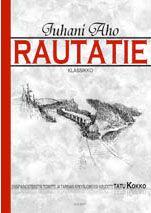 Juhani Aho: Rautatie-klassikko (toim. Tatu Kokko), Icasos, 2011