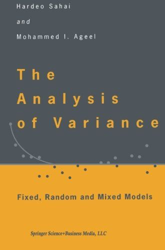The analysis of variance : fixed, random and mixed models / Hardeo Sahai, Mohammed I. Ageel