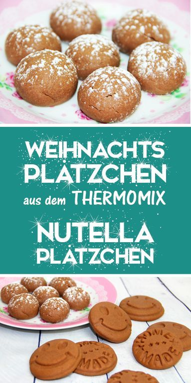 Nutella-Teller – mit nur 4 Zutaten   – Weihnachtsplätzchen aus dem Thermomix®