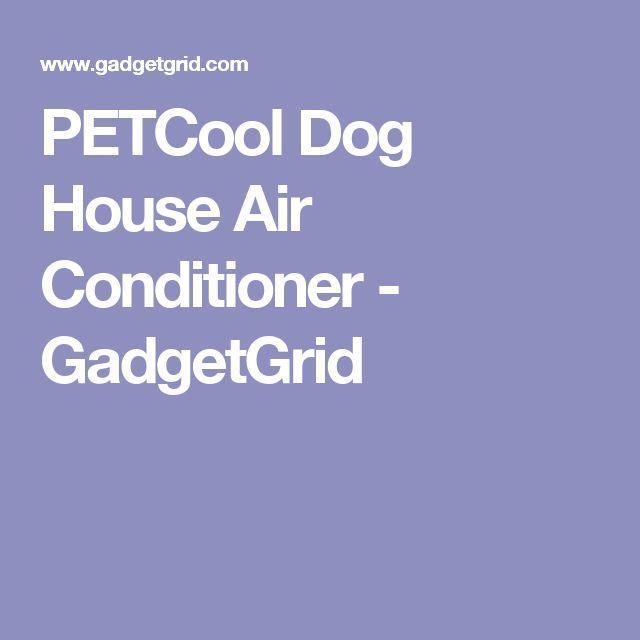 PETCool Dog House Air Conditioner - GadgetGrid