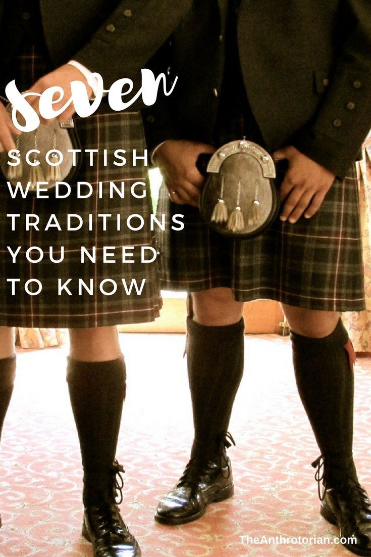 7 Scottish Wedding Traditions You Need To Know Scottish Wedding Traditions Scottish Wedding Scotland Wedding