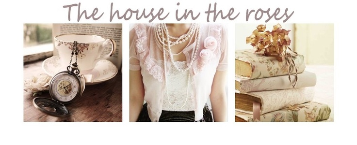 The house in the roses...my favorite blog ever!!!!: Vintage Trousseau, Favorite Blog, Whimsical Tips, Roses My Favorite