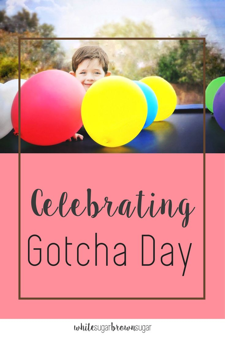 Gotcha Day | Ideas for Gotcha Day Celebrations | Adoption | Transracial Adoption | Children and Adoption | Families | Kids Parties | Children