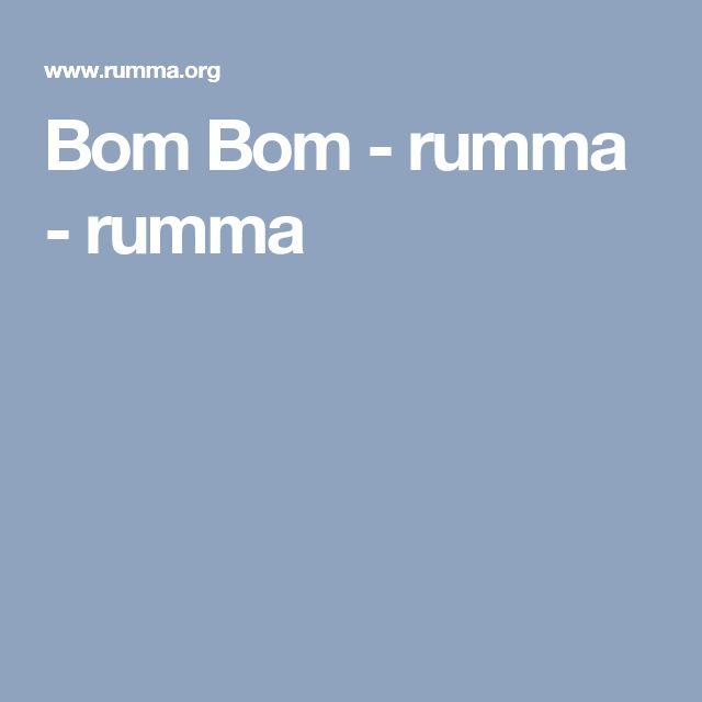 Bom Bom - rumma - rumma