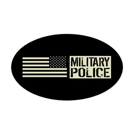 U.S. Military: Military Police (Bla Sticker (Oval) on CafePress.com