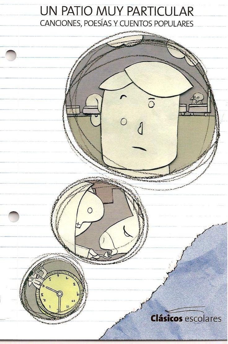 Un patio muy particular. Cansino, Eliécer Ed. Junta de Andalucía. 1º y 2º de Primaria. Clásicos Escolares. Canciones, poesías y cuentos populares. 10 ejemplares.