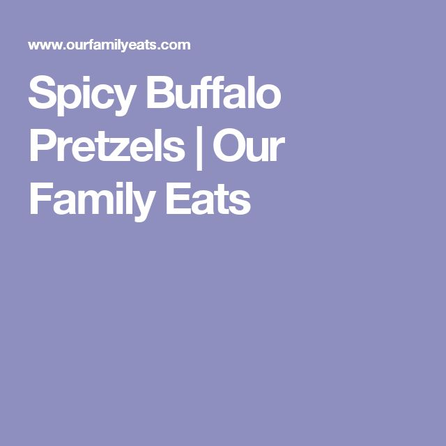 Spicy Buffalo Pretzels | Our Family Eats