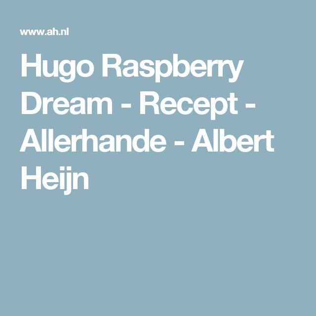 Hugo Raspberry Dream - Recept - Allerhande - Albert Heijn