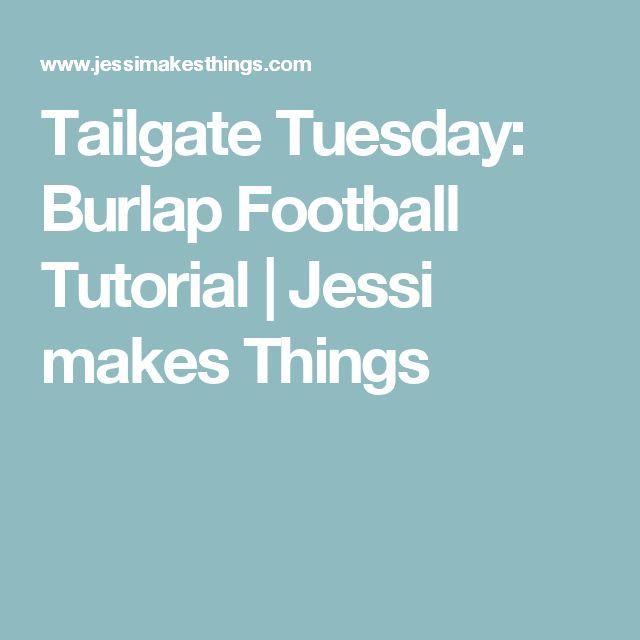 Tailgate Tuesday: Burlap Football Tutorial  |   Jessi makes Things