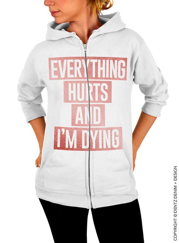 "Use coupon code ""pinterest"" Everything Hurts and I'm Dying Zip Up Hoodie - White with Rose Gold Zip Up Hoodie - Hooded Sweatshirt by DentzDenim"