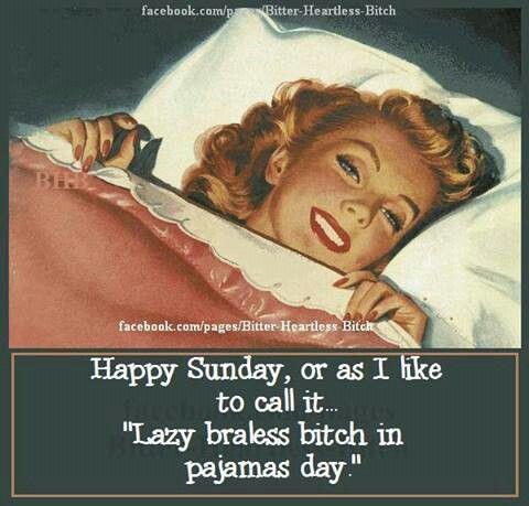 Lazy bra less bitch in pajamas day ....  #retro #funny #sunday