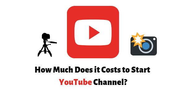 How Much Does It Cost To Start Youtube Channel Detailed Answer Start Youtube Channel Youtube Channel Ideas Youtube