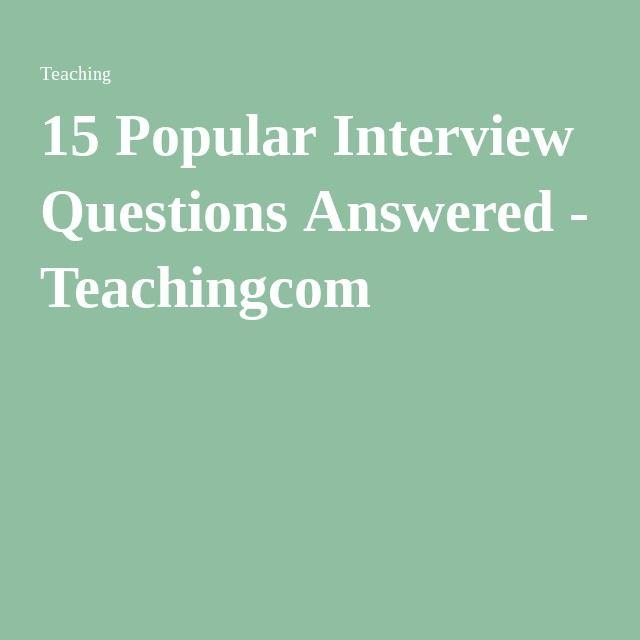 15 Popular Interview Questions Answered - Teachingcom