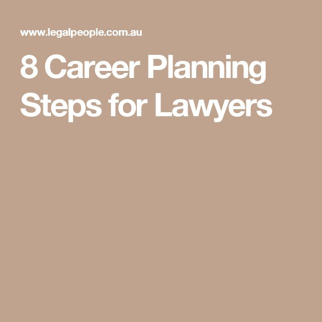 8 Career Planning Steps For Lawyers