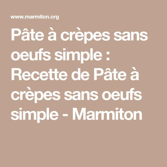 Pâte à crèpes sans oeufs simple : Recette de Pâte à crèpes sans oeufs simple - Marmiton