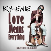 """Ky-Enie """"Love Means Everything"""" [David N Azariah Group Inc. / VPAL Music] by VPAL Music on SoundCloud"""