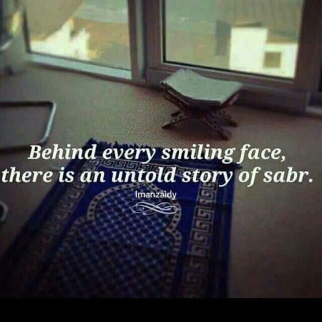 Behind every smiling face is an untold story of sabr (patience).
