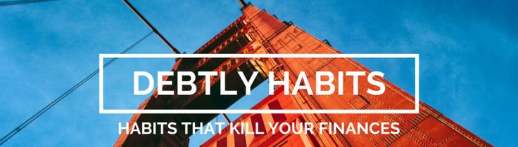 About Debtly Habits;