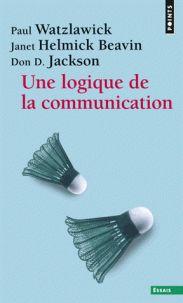Paul Watzlawick et Janet Helmick Beavin - Une logique de la communication. - Agrandir l'image