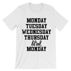 Monday Tuesday Wednesday Thursday Blink Monday t-shirt