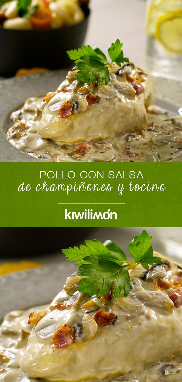 Pollo con Salsa de Champiñones y Tocino