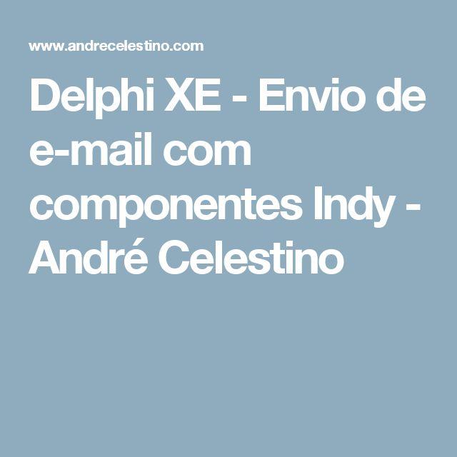 Delphi XE - Envio de e-mail com componentes Indy - André Celestino