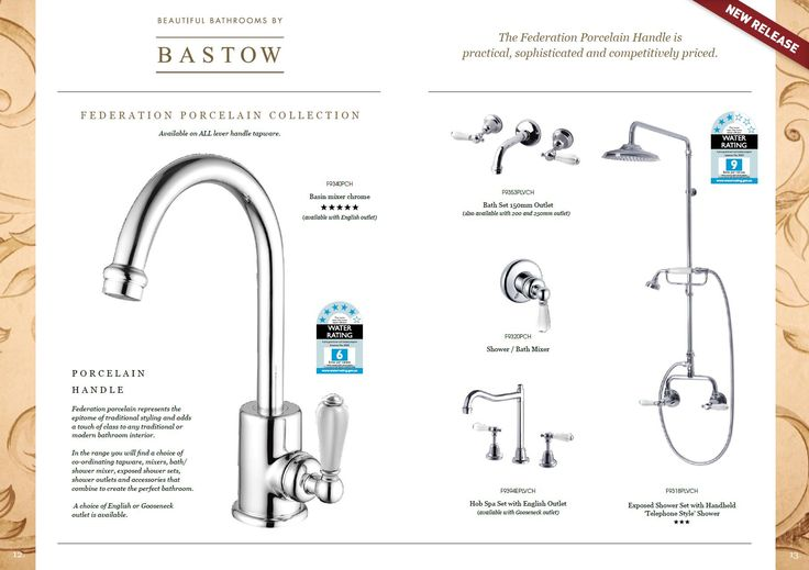 Bastow Federation Porcelain Lever Handle Collection Bastow Federation porcelain lever handle represents the epitome of traditional styling and adds a touch of class to any traditional or modern bathroom interior. In this range you will find a choice of co-ordinating tapware, mixers, bath/shower mixer, exposed shower sets, shower outlets and accessories that combine to create the perfect bathroom. A choice of English or Gooseneck outlet is available in the tapware…