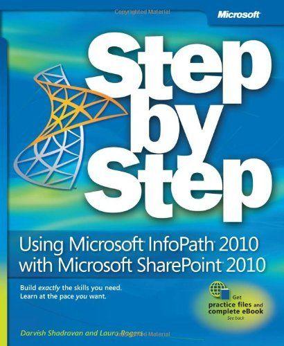 Using Microsoft InfoPath 2010 with Microsoft SharePoint 2010 Step by Step (Step by Step (Microsoft)) by Darvish Shadravan, http://www.amazon.com/dp/0735662061/ref=cm_sw_r_pi_dp_sd3Zqb06CD3ME