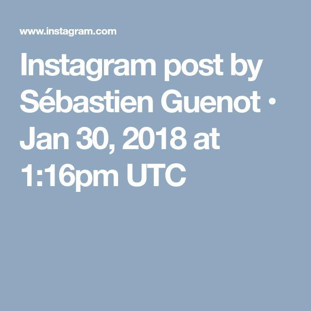 Instagram post by Sébastien Guenot • Jan 30, 2018 at 1:16pm UTC