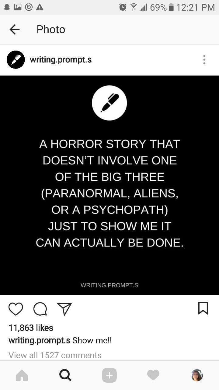 A horror story with just a normal person because nothing is creepier than relating to a scary story